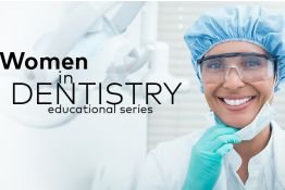 Women in Dentistry educational series